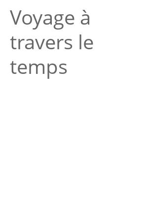 """Afficher """"Voyage à travers le temps"""""""